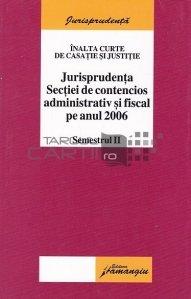 Jurisprudenta Sectiei de contencios administrativ si fiscal pe anul 2006