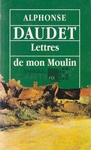 Lettres de mon moulin / Scrisori de la moara mea
