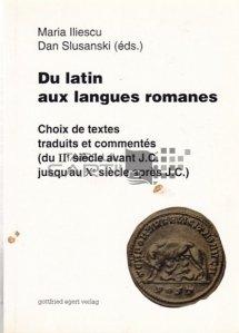 Du latin au langues romanes / De la latina la limbile romanice