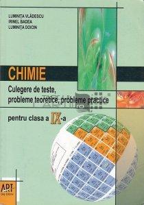 Chimie: Culegere de teste, probleme teoretice, probleme practice pentru clasa a IX-a