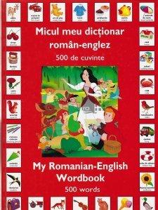 Micul meu dictionar roman-englez/My Romanian-English Wordbook