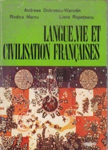 Langue, vie et civilisation francaises / Limba, viata si civilizatia franceza