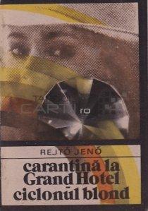 Carantina la Grand Hotel; Ciclonul blond