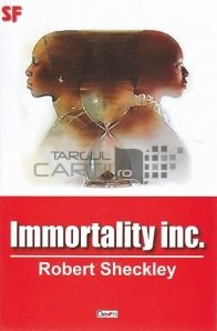Immortality inc.