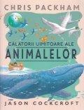 Calatorii uimitoare ale animalelor