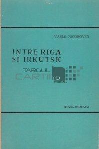 Intre Riga si Irkutsk