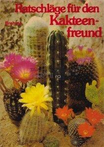 Ratschlage fur den Kakteenfreund / Sfaturi pentru prietenul cactus