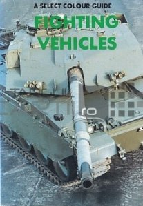 A Select Colour Guide Fighting Vehicles