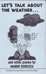 Let's talk about the weather... / Sa vorbim despre vreme ... Si alte poezii ale lui Marin Sorescu