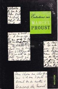 Entretiens sur Marcel Proust / Interviuri despre Marcel Proust