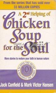A 2nd Helping of Chicken Soup for the Soul / A 2-a ajutorare a supei de pui pentru suflet. Mai multe povesti pentru a va restabili credinta in natura umana