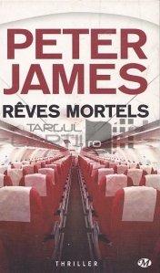 Reves mortels / Vise mortale
