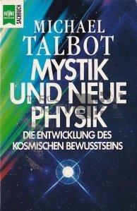 Mystik und neue Physik / Misticism si Fizica noua. Dezvoltarea Constiintei Cosmice