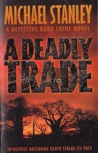 A Deadly Trade / Un comert mortal