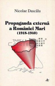 Propaganda externa a Romaniei Mari (1918-1940)