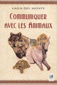 Communiquer avec les animaux / Comunicand cu animalele