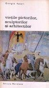 Vietile pictorilor, sculptorilor si arhitectilor