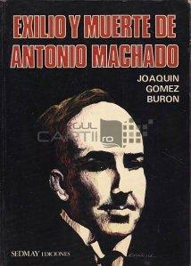 Exilio y muerte de Antonio Machado / Exilul si moartea lui Antonio Machado