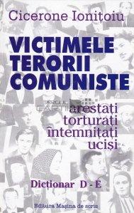 Victimele terorii comuniste. Arestati, torturati, intemnitati, ucisi.