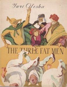 The three fat me / Cei trei bărbați grași