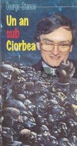 Un an sub Ciorbea