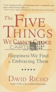 The five things we cannot change / Cele cinci lucruri pe care nu le putem schimba