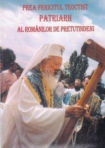 Prea Fericitul Teoctist patriarhul Romanilor de pretutindeni