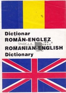 Dictionar roman-englez. Romanian- English dictionary