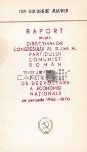 Raport asupra directivelor Congresului al IX-lea al Partidului Comunist Roman privind Planul De Dezvoltare a Economiei Nationale pe perioada 1966-1970