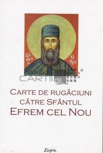 Carte de rugaciuni catre Sfantul Efrem Cel Nou