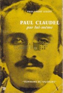 Paul-Claudel par lui meme / Paul-Claudel de sine insusi