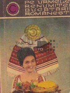 Pe urmele renumitei bucatarii romanesti