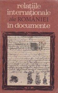 Relatiile internationale ale Romaniei in documente (1368-1900)