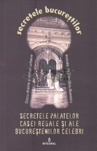 Secretele paletelor casei regale si ale Bucurestenilor celebri