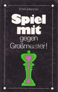 Spiel mit - gegen Großmeister / Joacă cu - împotriva grandmasterului