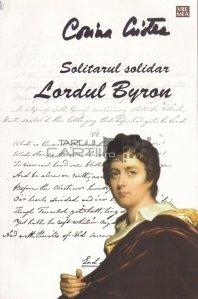 Solitarul solidar. Lordu Byron