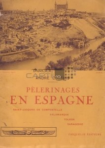 Pelerinages en Espagne / Pelerinaje în Spania