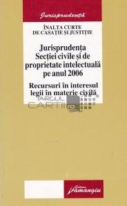 Jurisprudenta Sectiei civile si de proprietate intelectuala pe anul 2006