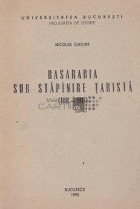 Basarabia sub stapinire tarista (1812-1917)
