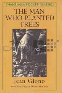 The man who planted trees / Omul care a plantat copaci