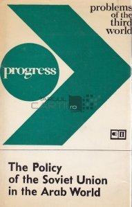 The Policy of The Soviet Union in the Arab World / Politica Uniunii Sovietice în lumea arabă