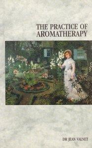 The practice of aromatherapy / Practica aromoterapiei