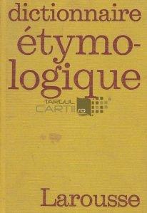 Dictionnaire etymologique et historique / Dicționar etimologic și istoric