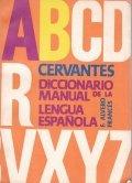 Cervantes diccionario manual de la lengua espanola