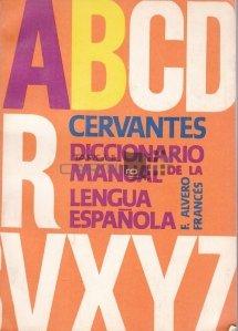 Cervantes diccionario manual de la lengua espanola / Dictionarul Cervantes al limbii spaniole