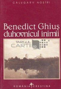 Benedict Ghius - duhovnicul inimii