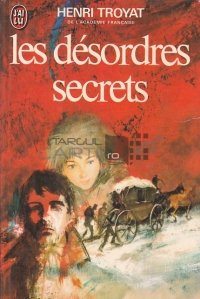 Les desordres secrets / Tulburări secrete