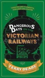 Dangerous Days on the Victorian Railways