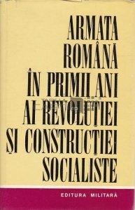 Armata romana in primii ani ai revolutiei si constructiei socialiste