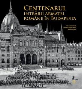 Centenarul intrarii armatei Romaniei in Budapesta